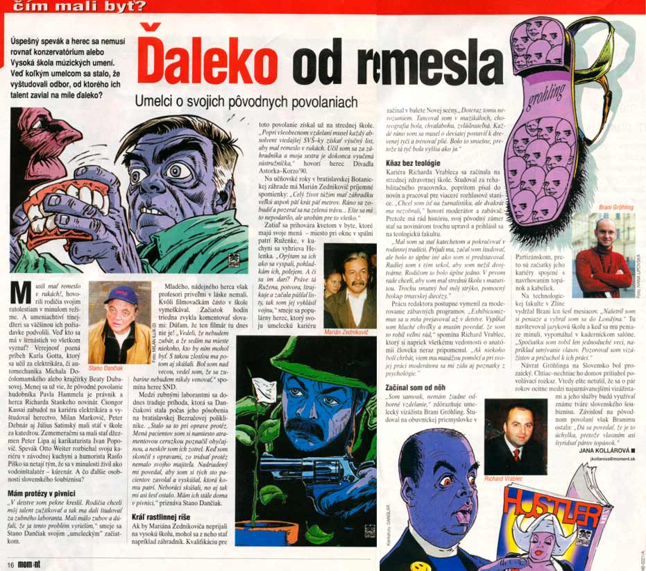 Moment 15.8.2002: Ďaleko od remesla