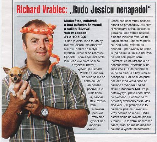Magazín LIVE!, júl 2004: Rudo Jessicu nenapadol